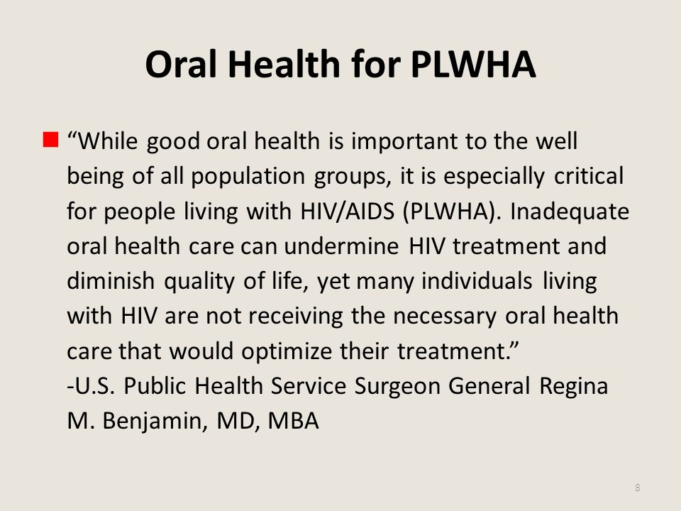 """Oral Health for PLWHA """"While good oral health is important to the well being of all population groups, it is especially critical for people living wit"""