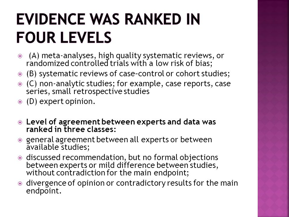  (A) meta-analyses, high quality systematic reviews, or randomized controlled trials with a low risk of bias;  (B) systematic reviews of case–contro