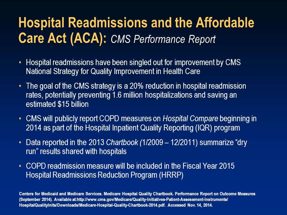Hospital Readmissions and the Affordable Care Act (ACA): CMS Performance Report Hospital readmissions have been singled out for improvement by CMS Nat
