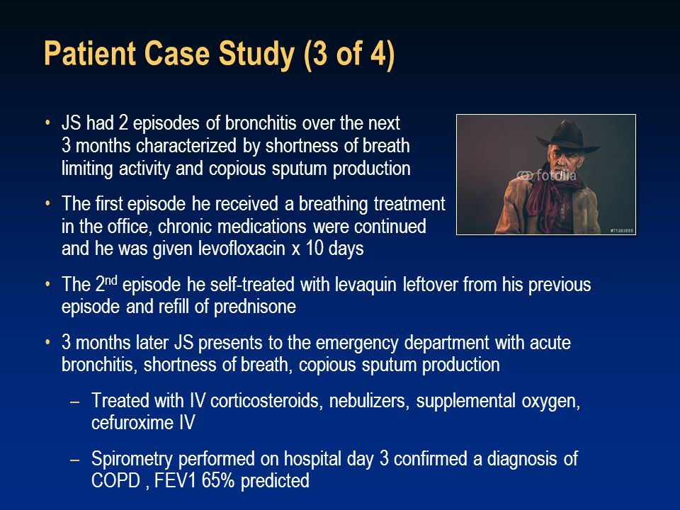 Patient Case Study (3 of 4) JS had 2 episodes of bronchitis over the next 3 months characterized by shortness of breath limiting activity and copious
