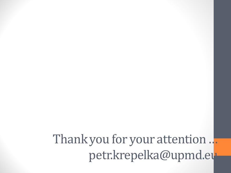 Thank you for your attention … petr.krepelka@upmd.eu