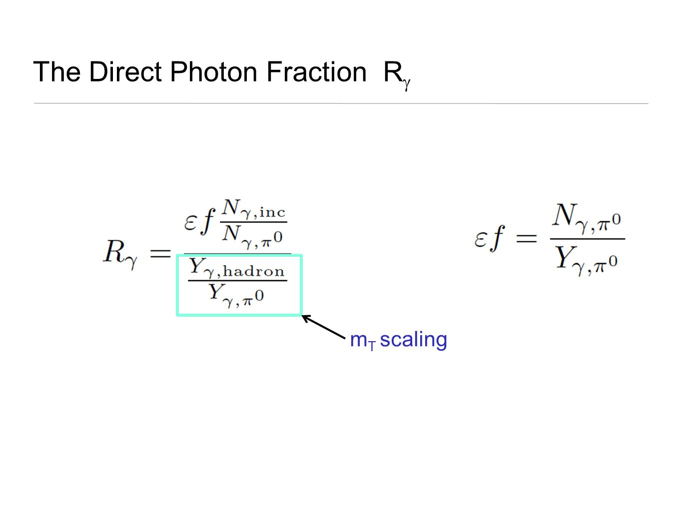 The Direct Photon Fraction R  m T scaling
