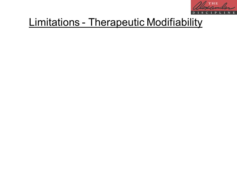 Limitations - Therapeutic Modifiability