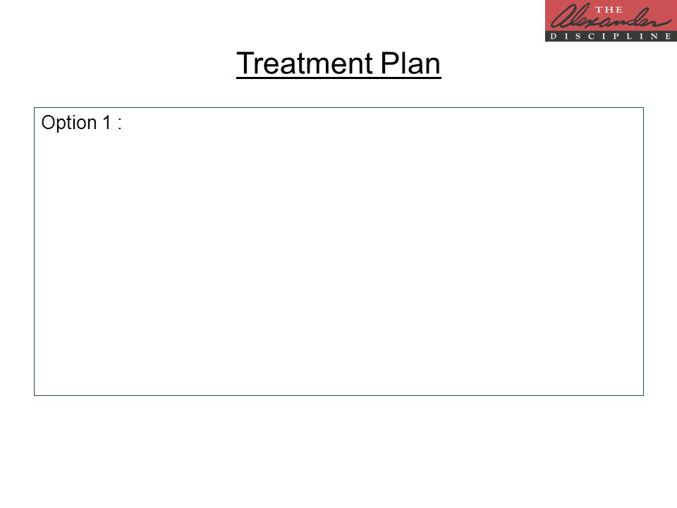 Option 1 : Treatment Plan