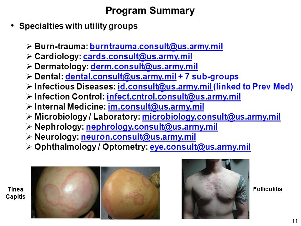 Program Summary Specialties with utility groups  Burn-trauma: burntrauma.consult@us.army.mil  Cardiology: cards.consult@us.army.mil  Dermatology: d