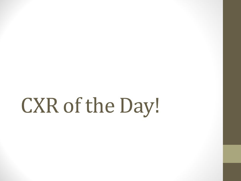 CXR of the Day!
