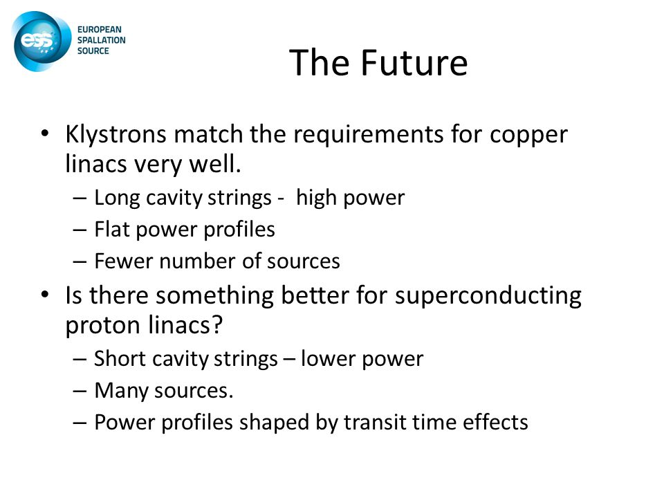 The Future Klystrons match the requirements for copper linacs very well.