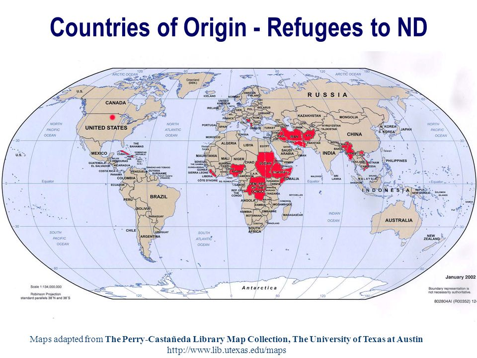 Countries of Origin - Refugees to ND Maps adapted from The Perry-Castañeda Library Map Collection, The University of Texas at Austin http://www.lib.utexas.edu/maps