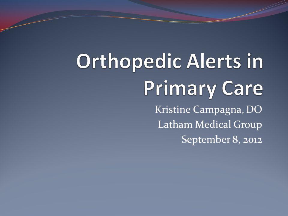 Kristine Campagna, DO Latham Medical Group September 8, 2012