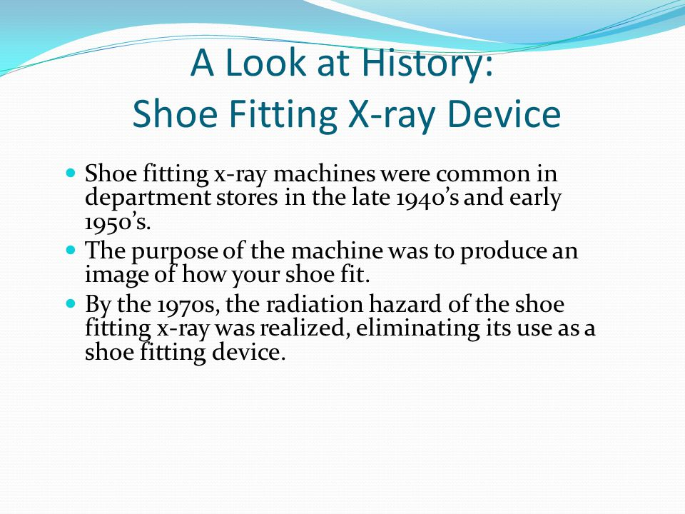 The Shoe Fitting X-ray Device Randy Glance, CTAE Resource Network