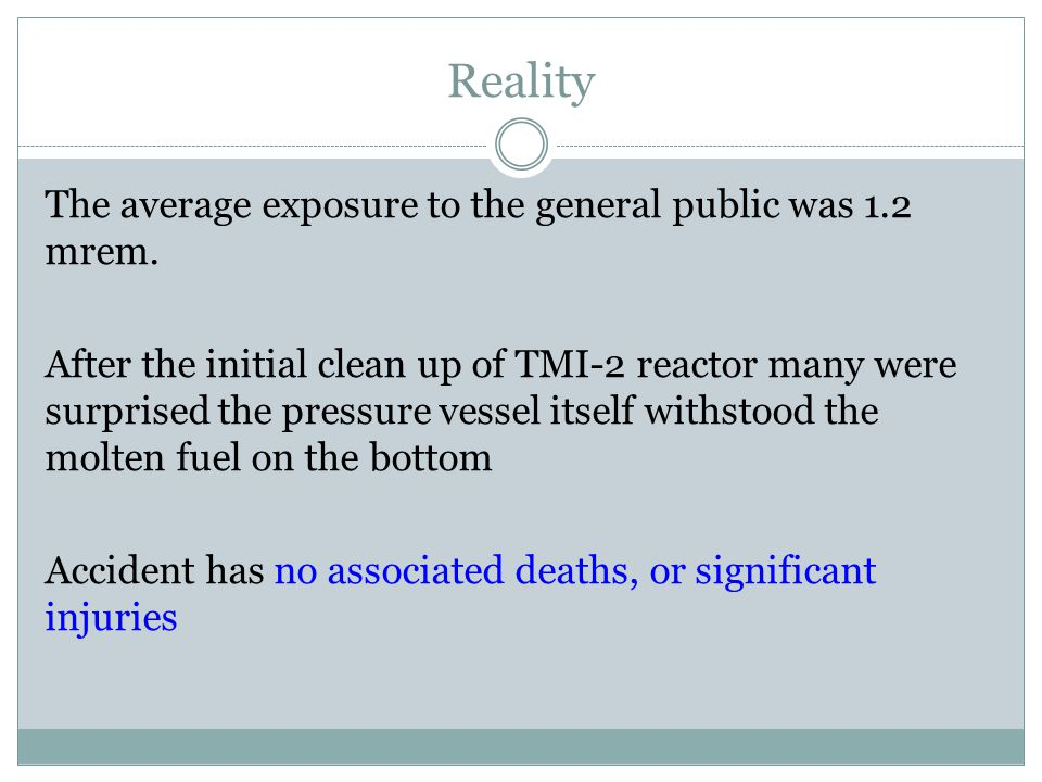 Reality The average exposure to the general public was 1.2 mrem.