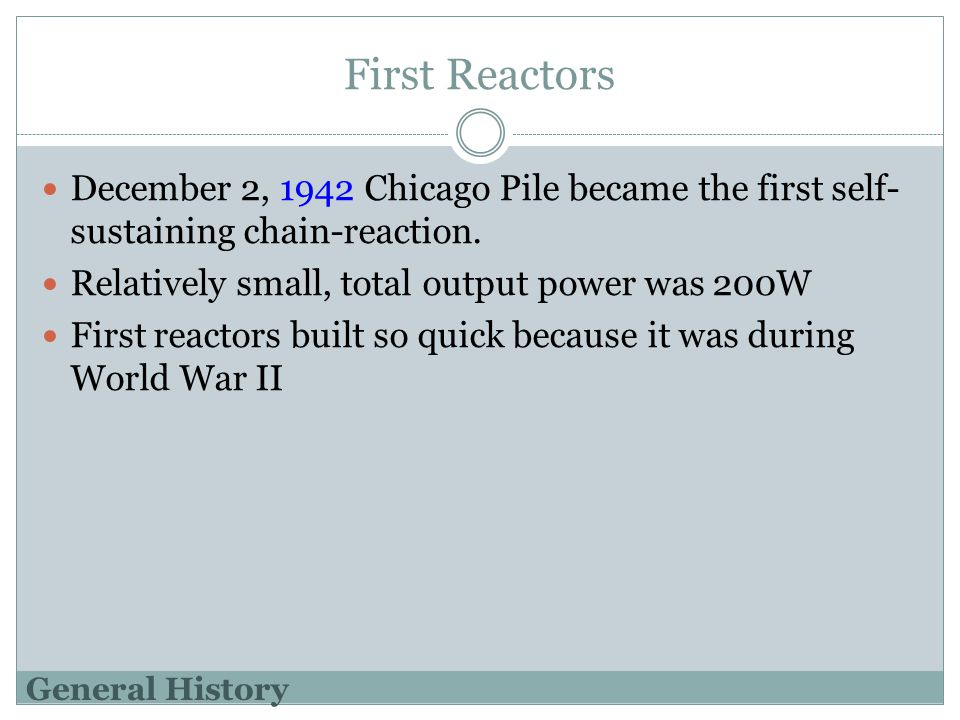 After the War 1946 Atomic Energy Commission (AEC) was created Energy Act of 1954, first steps towards commercial use of nuclear power Energy Reorganization Act of 1974, replaced the AEC with the Nuclear Regulatory Commission NRC responsibilities include licensing operators and plants General History