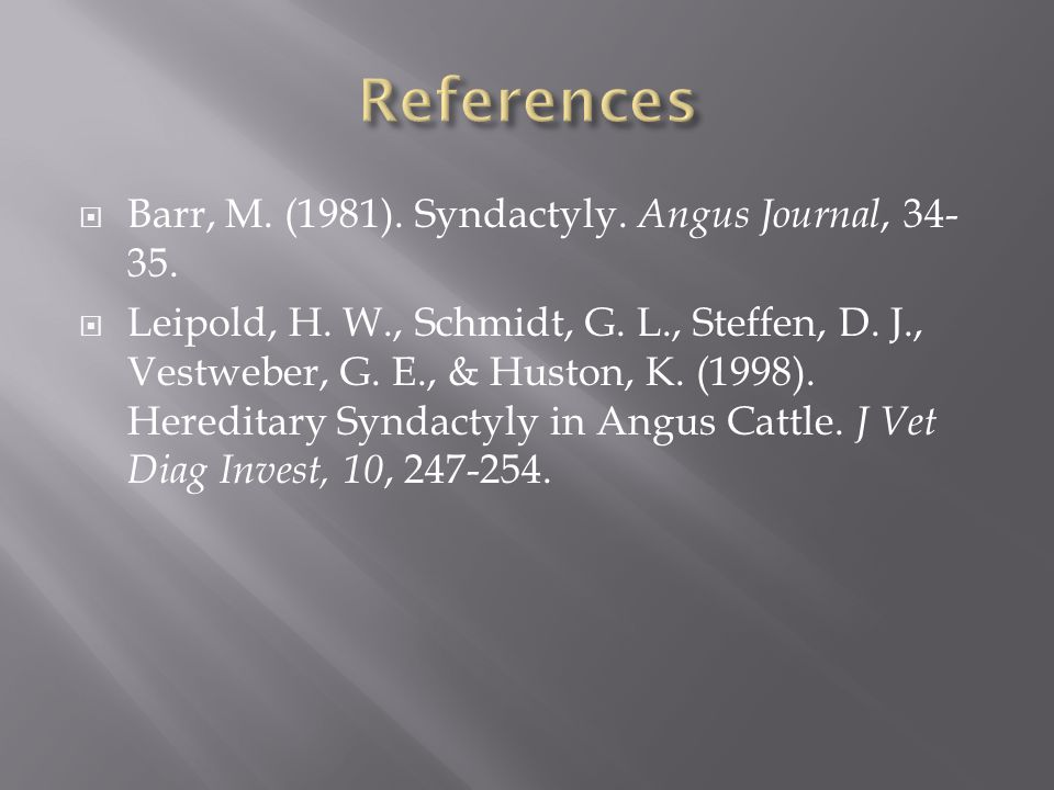  Barr, M. (1981). Syndactyly. Angus Journal, 34- 35.