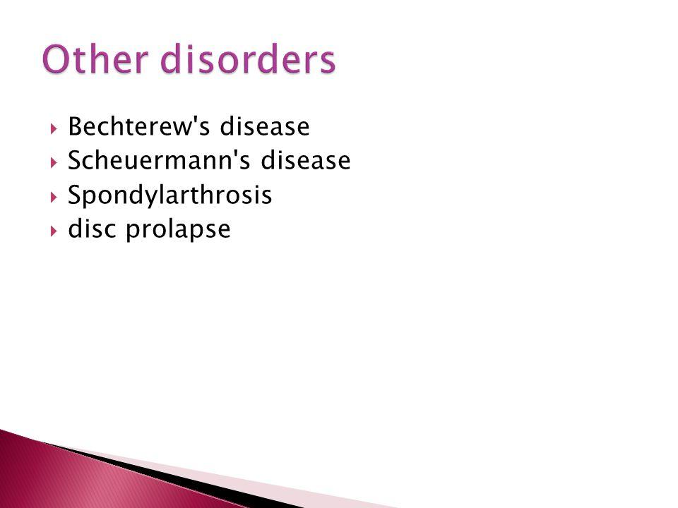  Bechterew s disease  Scheuermann s disease  Spondylarthrosis  disc prolapse