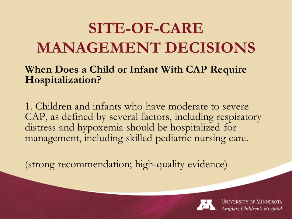 SITE-OF-CARE MANAGEMENT DECISIONS When Does a Child or Infant With CAP Require Hospitalization.