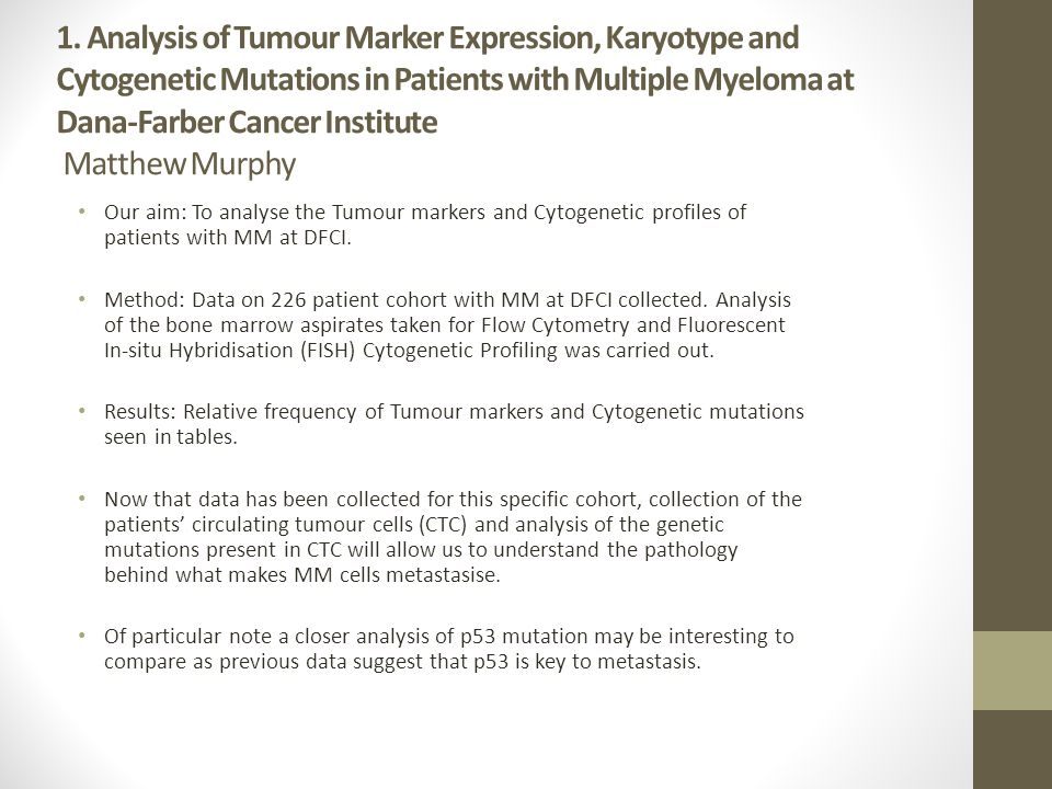 1. Analysis of Tumour Marker Expression, Karyotype and Cytogenetic Mutations in Patients with Multiple Myeloma at Dana-Farber Cancer Institute Matthew