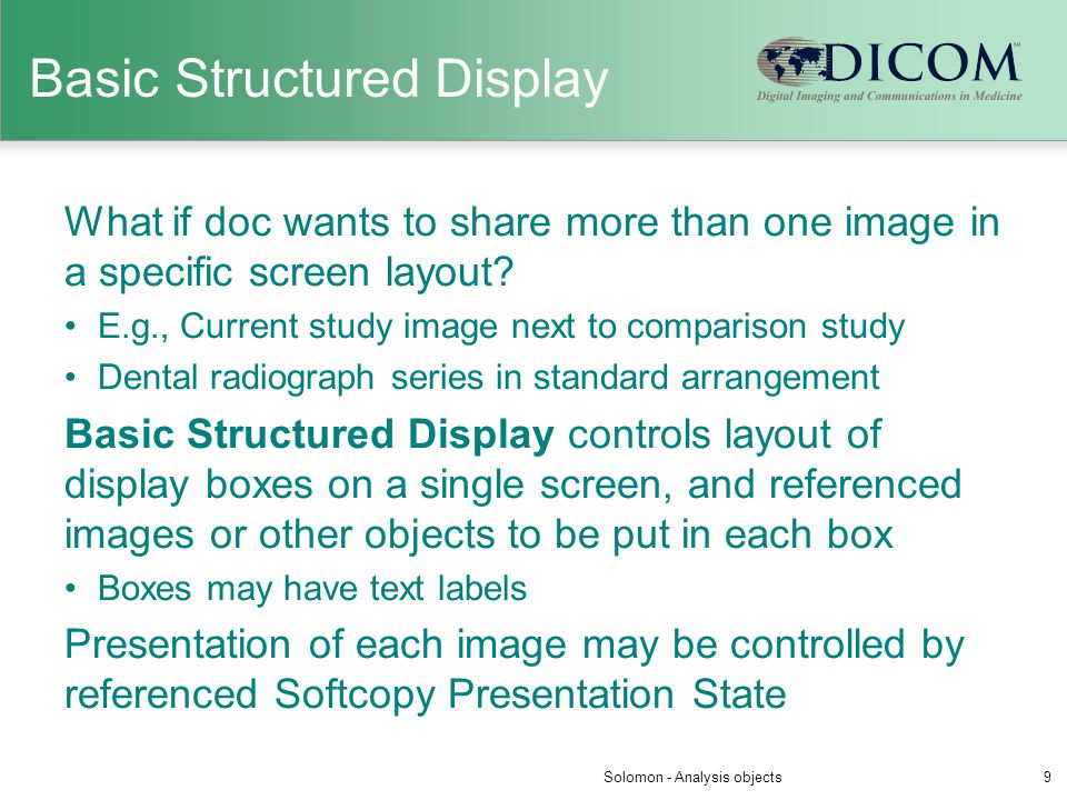 Basic Structured Display What if doc wants to share more than one image in a specific screen layout? E.g., Current study image next to comparison stud