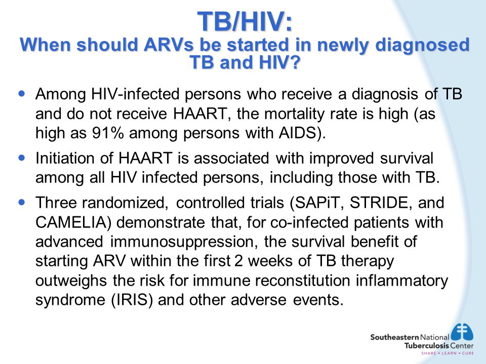 TB/HIV: When should ARVs be started in newly diagnosed TB and HIV? Among HIV-infected persons who receive a diagnosis of TB and do not receive HAART,
