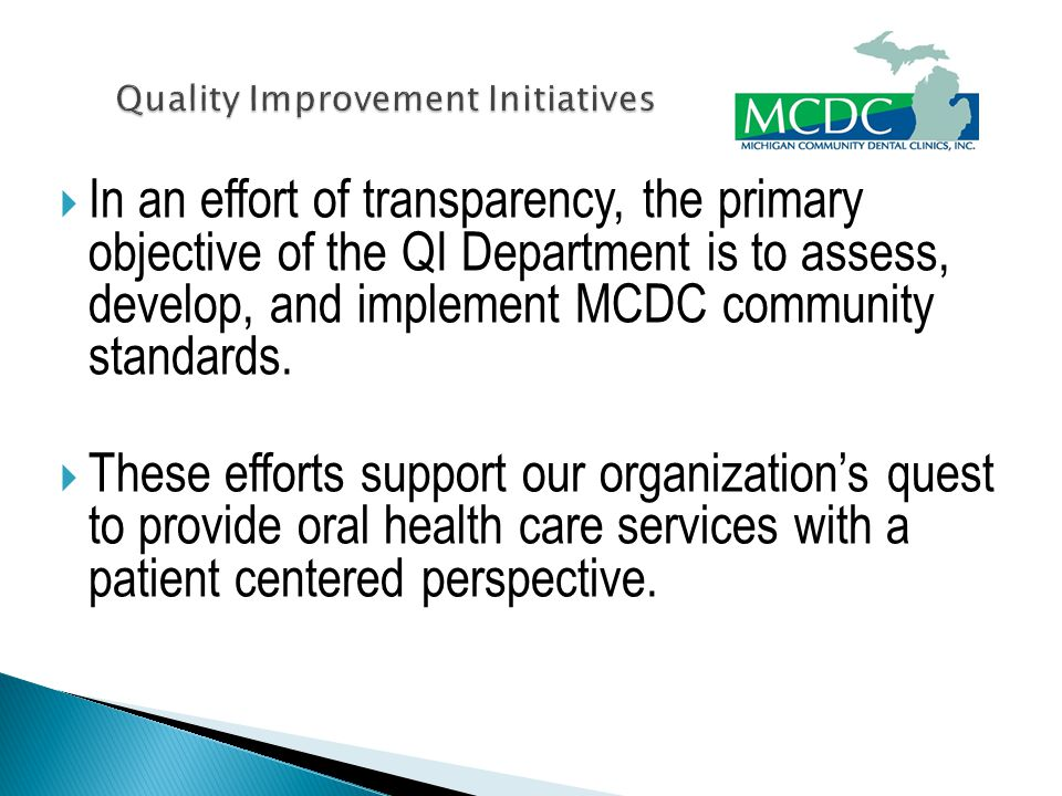  In an effort of transparency, the primary objective of the QI Department is to assess, develop, and implement MCDC community standards.