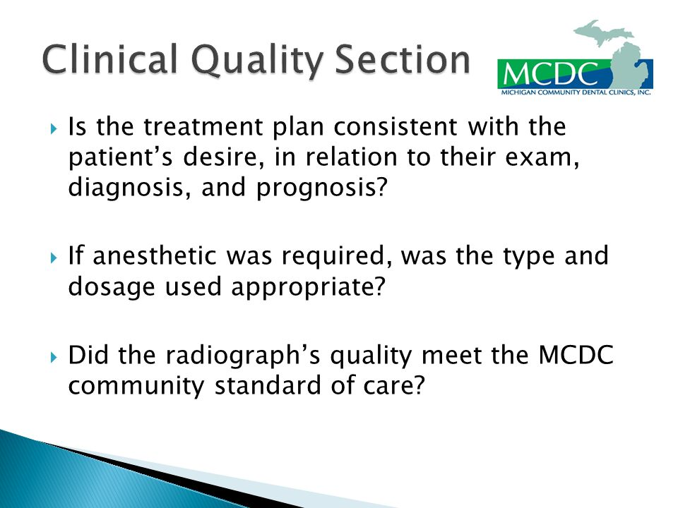  Is the treatment plan consistent with the patient's desire, in relation to their exam, diagnosis, and prognosis.