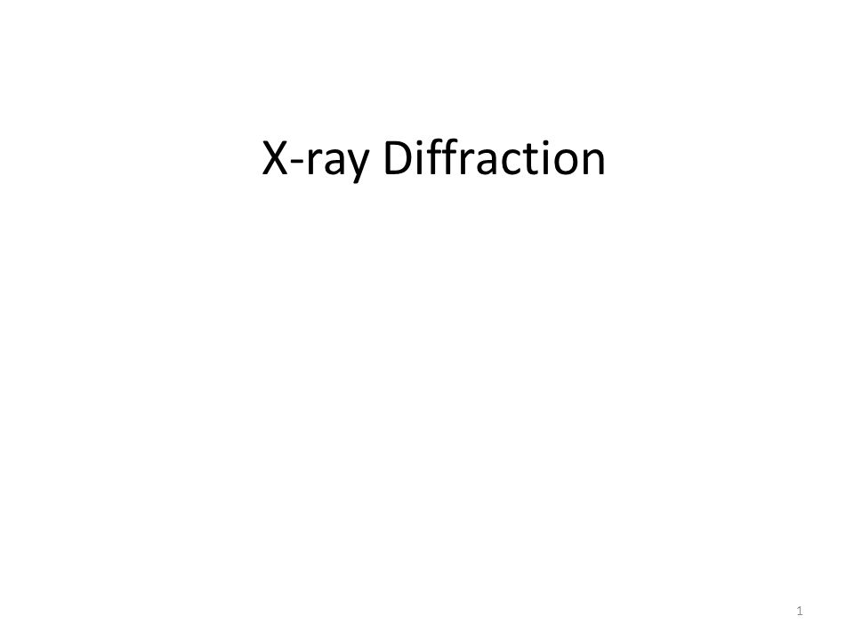 X-ray Diffraction 1