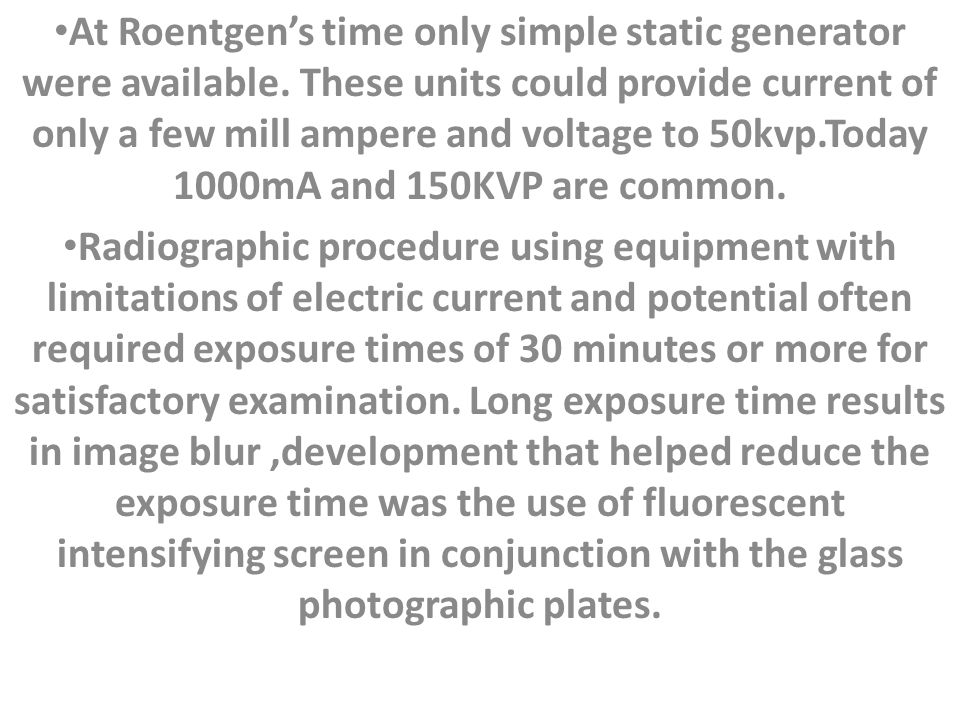 At Roentgen's time only simple static generator were available.