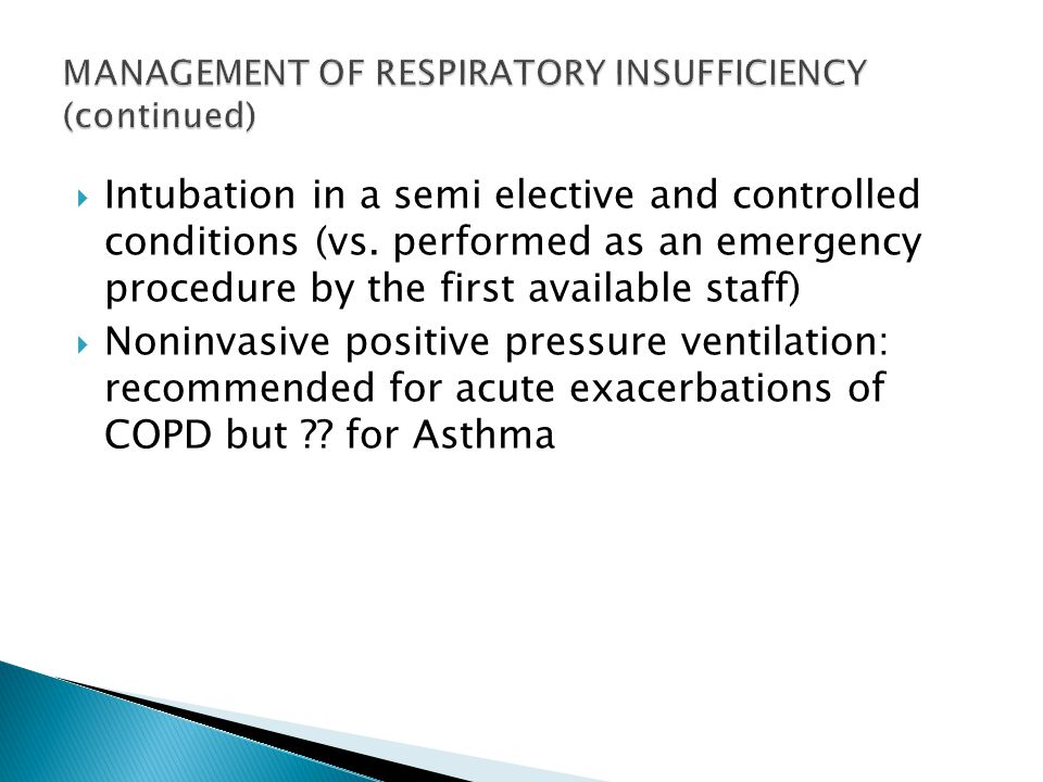  Intubation in a semi­ elective and controlled conditions (vs. performed as an emergency procedure by the first available staff)  Noninvasive positi