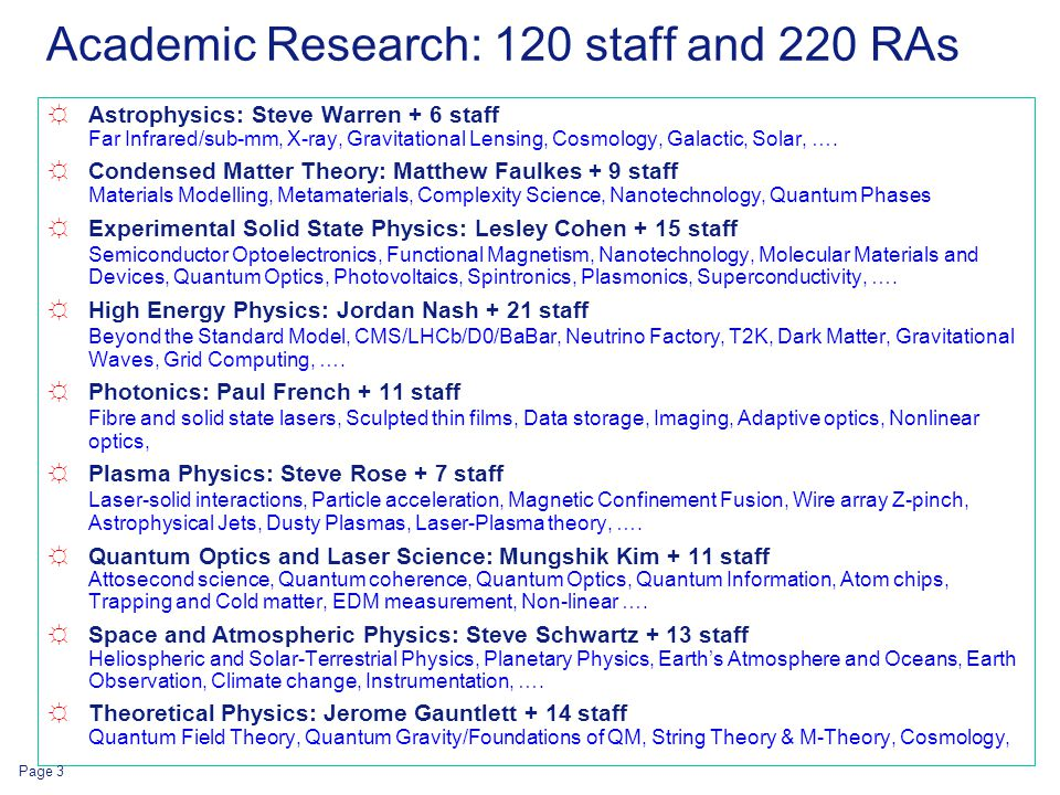 Academic Research: 120 staff and 220 RAs ☼Astrophysics: Steve Warren + 6 staff Far Infrared/sub-mm, X-ray, Gravitational Lensing, Cosmology, Galactic,