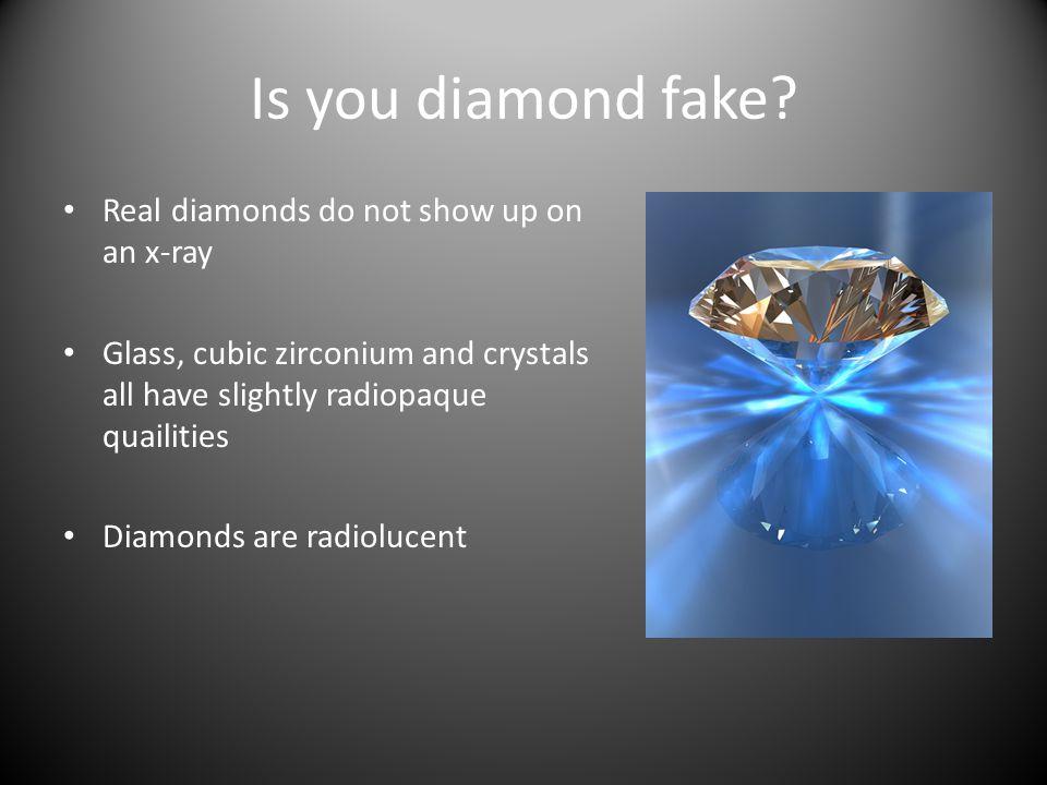 Is you diamond fake.
