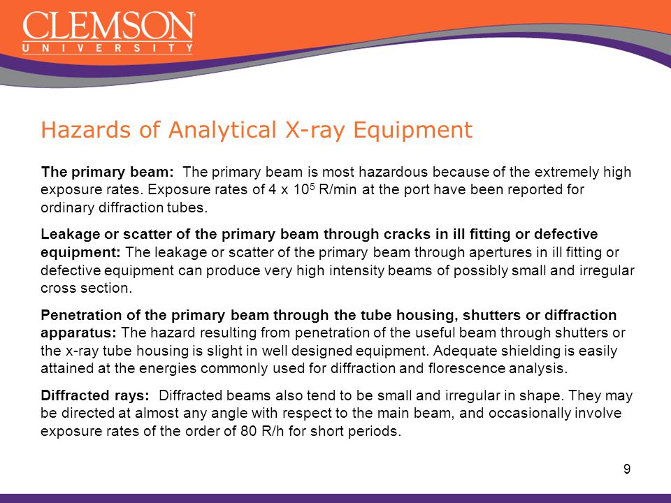 The primary beam: The primary beam is most hazardous because of the extremely high exposure rates.