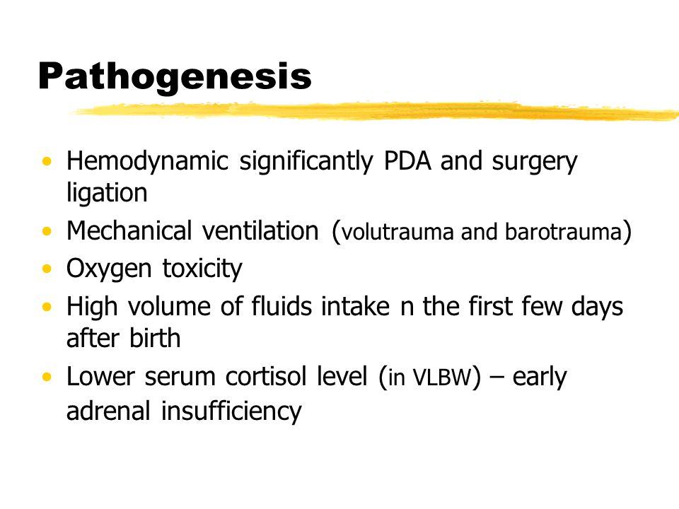 Pathogenesis Hemodynamic significantly PDA and surgery ligation Mechanical ventilation ( volutrauma and barotrauma ) Oxygen toxicity High volume of fl