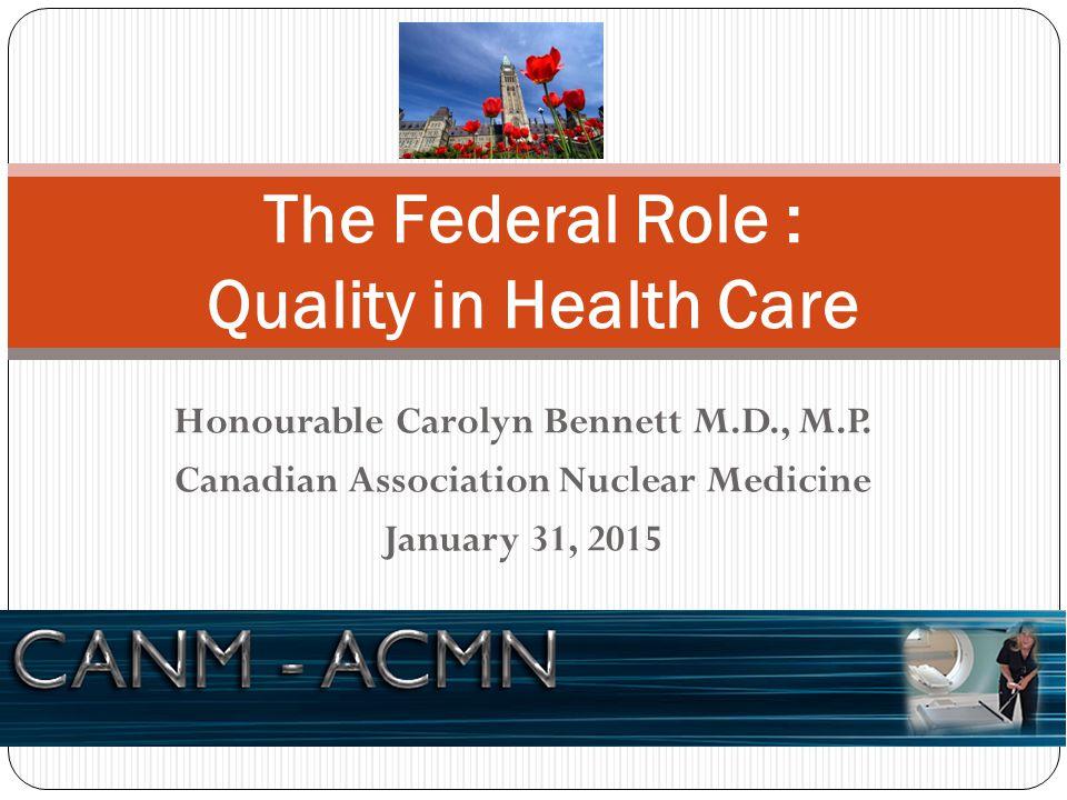 Honourable Carolyn Bennett M.D., M.P.