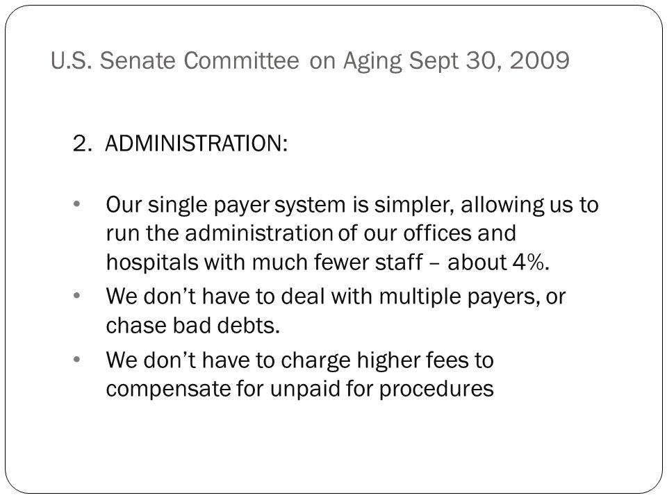 U.S. Senate Committee on Aging Sept 30, 2009 2.