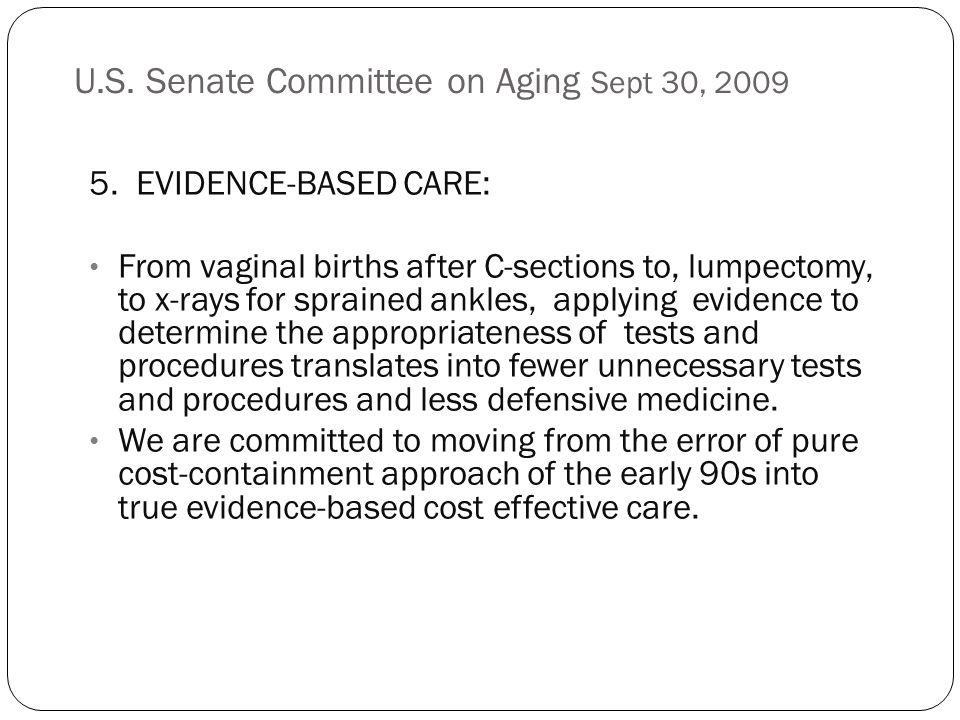 U.S. Senate Committee on Aging Sept 30, 2009 5.