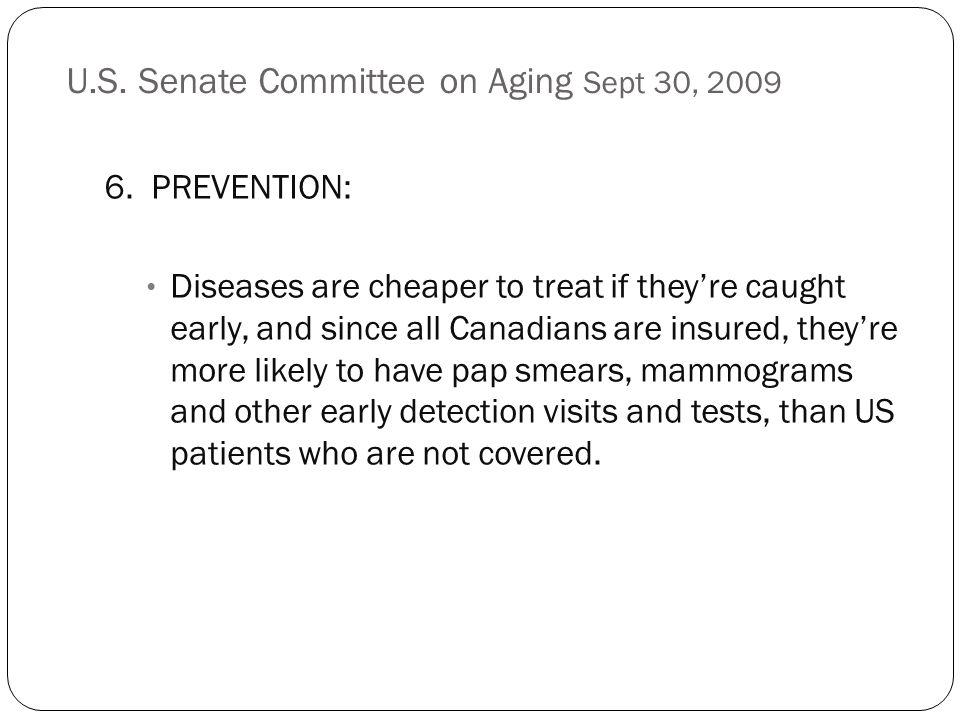 U.S. Senate Committee on Aging Sept 30, 2009 6.