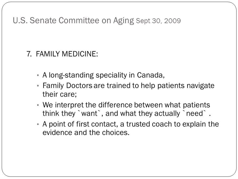 U.S. Senate Committee on Aging Sept 30, 2009 7.