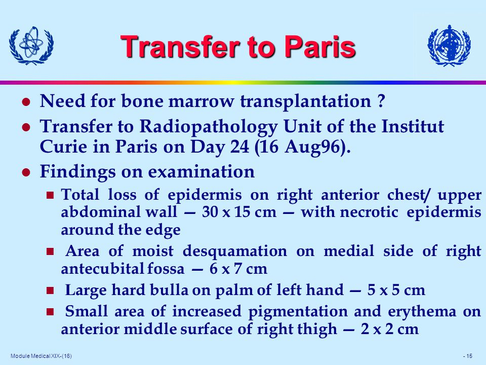 Module Medical XIX-(16) - 15 Transfer to Paris l Need for bone marrow transplantation .