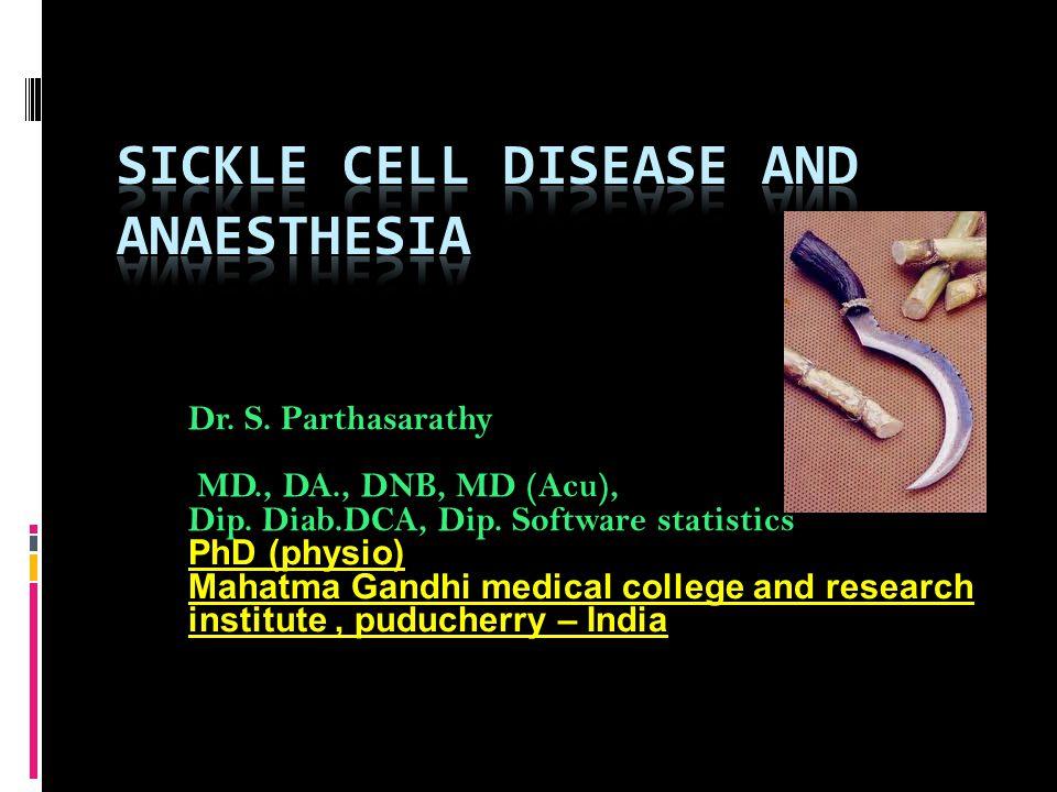 Dr. S. Parthasarathy MD., DA., DNB, MD (Acu), Dip. Diab.DCA, Dip. Software statistics PhD (physio) Mahatma Gandhi medical college and research institu
