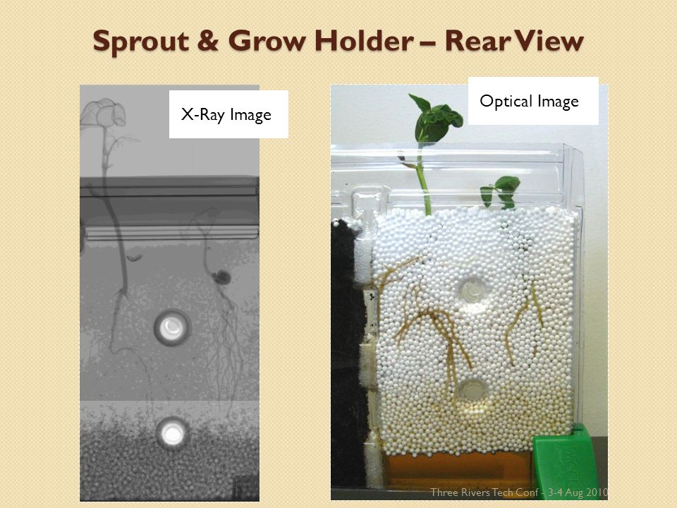 Sprout & Grow Holder – Rear View X-Ray Image Optical Image Three Rivers Tech Conf - 3-4 Aug 2010