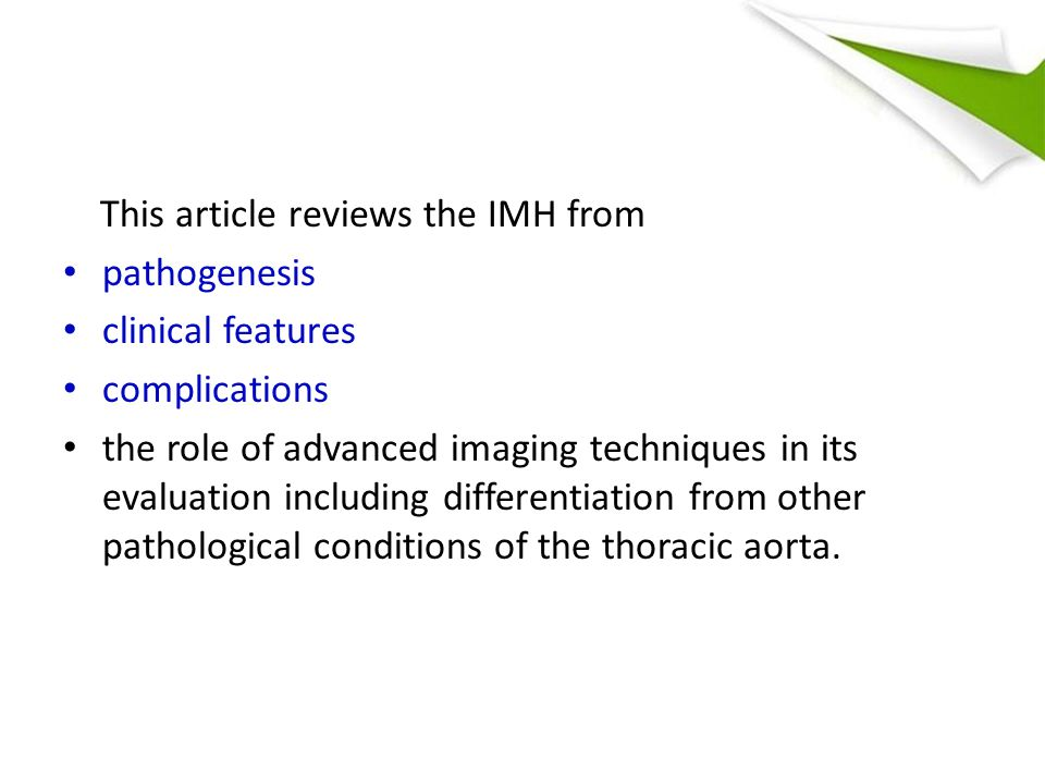 This article reviews the IMH from pathogenesis clinical features complications the role of advanced imaging techniques in its evaluation including differentiation from other pathological conditions of the thoracic aorta.