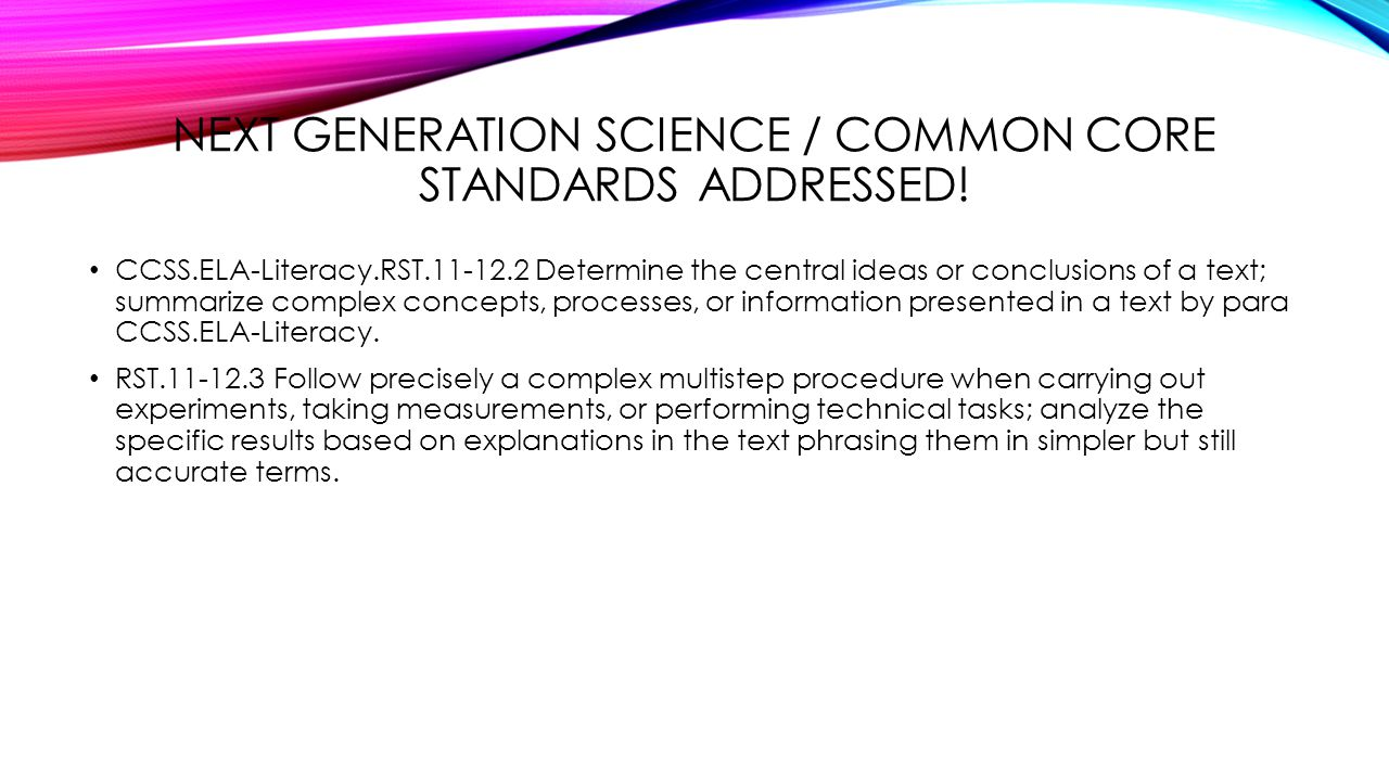 NEXT GENERATION SCIENCE / COMMON CORE STANDARDS ADDRESSED! CCSS.ELA-Literacy.RST.11-12.2 Determine the central ideas or conclusions of a text; summari