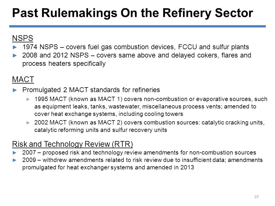 Past Rulemakings On the Refinery Sector NSPS ► 1974 NSPS – covers fuel gas combustion devices, FCCU and sulfur plants ► 2008 and 2012 NSPS – covers sa