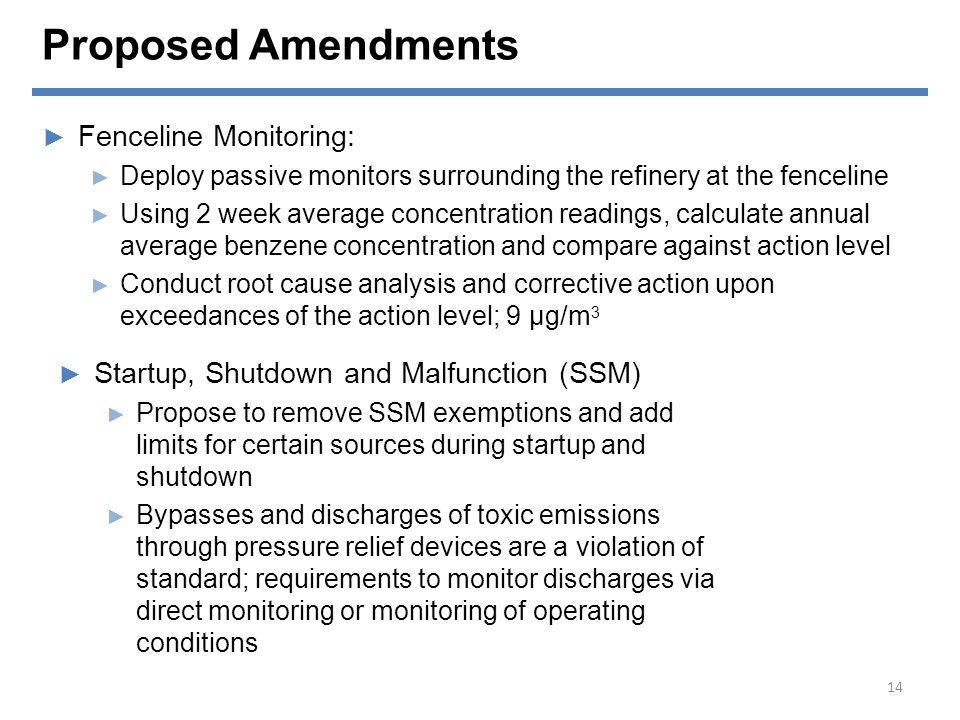 Proposed Amendments ► Fenceline Monitoring: ► Deploy passive monitors surrounding the refinery at the fenceline ► Using 2 week average concentration r