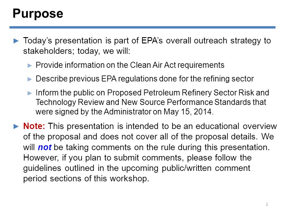 Overview ► Clean Air Act Requirements ► Overview of the Refinery Source Category ► Refineries Emit a Wide Range of Pollutants ► Health Effects of Specific Pollutants ► HAP Emitted with Existing Controls in Place ► Past Rulemakings on the Refining Source Category ► Overview of Proposed Rule ► Proposed Amendments ► What Does a Residual Risk Analysis Show.