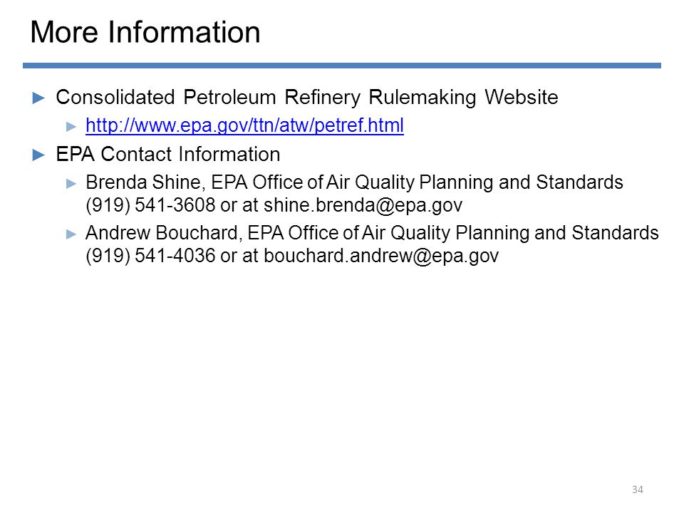 More Information ► Consolidated Petroleum Refinery Rulemaking Website ► http://www.epa.gov/ttn/atw/petref.html http://www.epa.gov/ttn/atw/petref.html