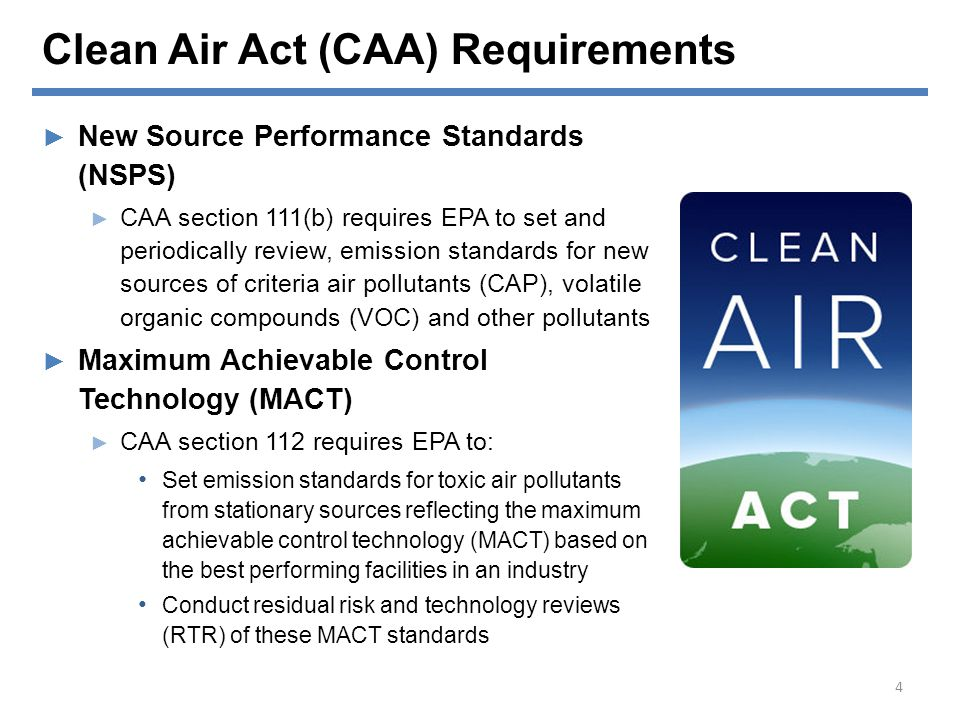 Clean Air Act (CAA) Requirements ► New Source Performance Standards (NSPS) ► CAA section 111(b) requires EPA to set and periodically review, emission