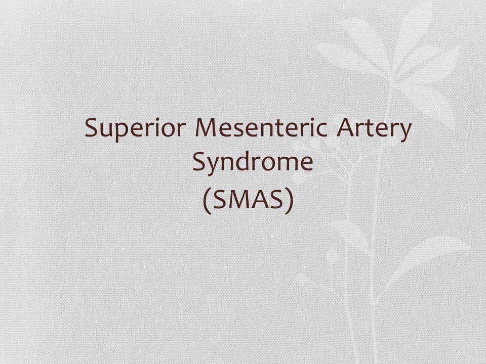 Superior Mesenteric Artery Syndrome (SMAS)