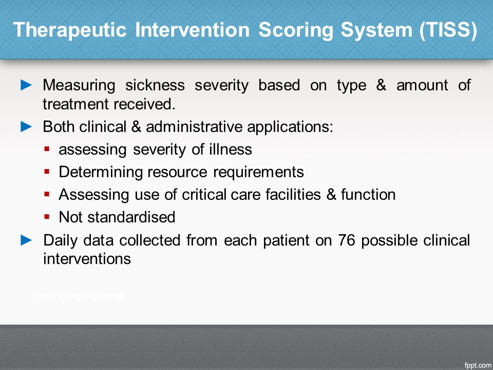 ►Measuring sickness severity based on type & amount of treatment received. ►Both clinical & administrative applications:  assessing severity of illne
