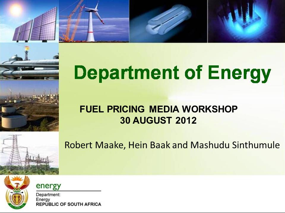 Presentation Outline Introduction Policy position and key pricing mechanisms BFP – The Basic Fuel Price for liquid fuels MRGP – The Maximum Refinery Gate Price for liquefied petroleum gas (LPG) SMNRP – The Single Maximum National Retail Price of illuminating paraffin (IP) Frequently asked questions Closure
