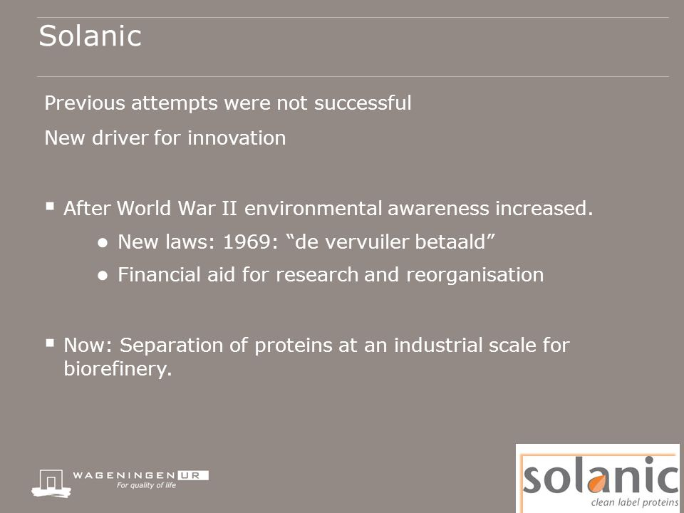 "Solanic Previous attempts were not successful New driver for innovation  After World War II environmental awareness increased. ● New laws: 1969: ""de"